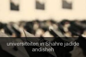 Universiteiten in Shahre jadide andisheh