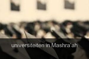 Universiteiten in Mashra'ah